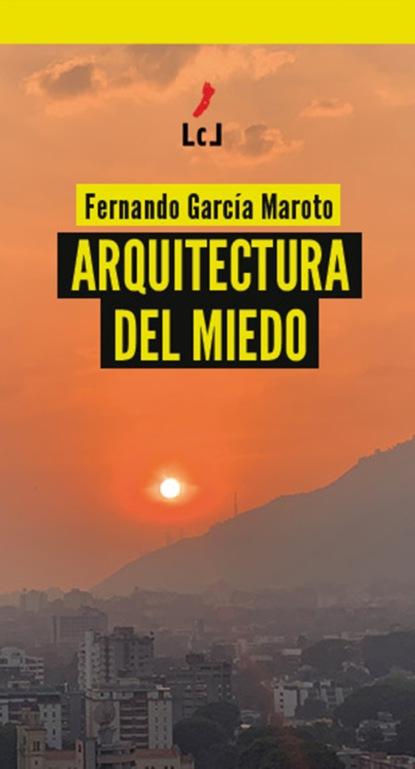 Фото - Fernando García Maroto Arquitectura del miedo fernando garcía maroto arquitectura del miedo