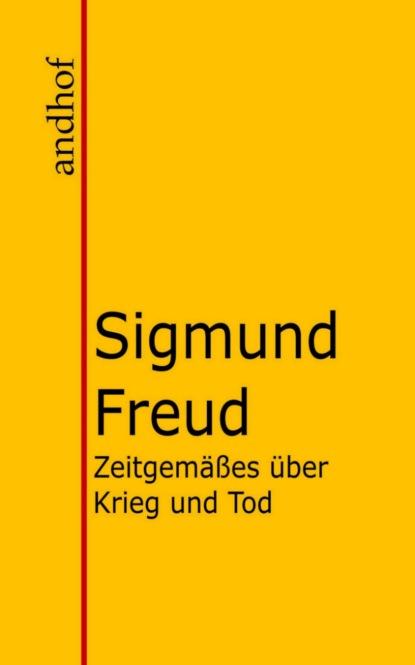 Sigmund Freud Zeitgemäßes über Krieg und Tod недорого
