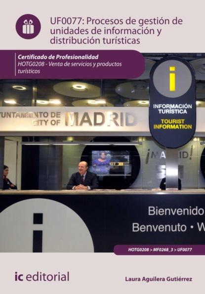 Laura Aguilera Gutiérrez Procesos de gestión de unidades de información y distribución turísticas. HOTG0208 enrique gutiérrez martín del campo autonomías populares y vinculación universitaria