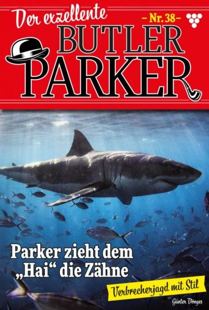 Der exzellente Butler Parker 38 – Kriminalroman