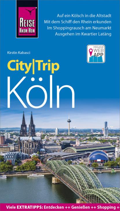 Kirstin Kabasci Reise Know-How CityTrip Köln