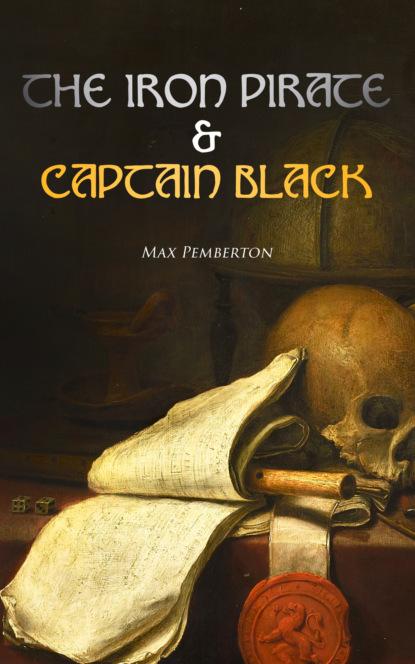 Pemberton Max The Iron Pirate & Captain Black max pemberton the iron pirate