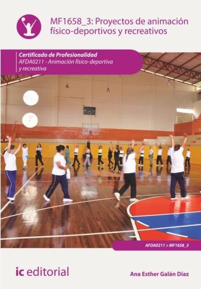 Ana Esther Galán Díaz Proyectos de animación físico-deportivos y recreativos. AFDA0211 недорого