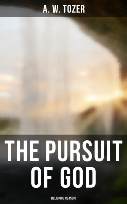 Фото - A. W. Tozer The Pursuit of God (Religious Classic) mary of agreda the mystical city of god