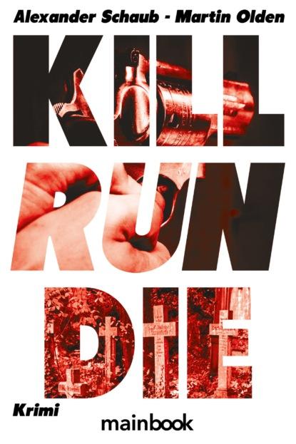 Фото - Martin Olden Kill Run Die martin olden kill run die