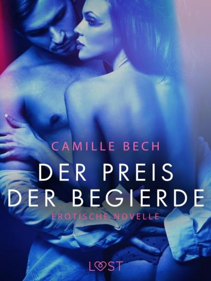 Camille Bech Der Preis der Begierde: Erotische Novelle camille bech keine wie sie – zwei erotische novellen