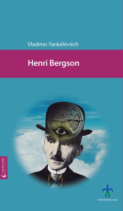 Vladimir Yankélévitch Henri Bergson sophie dorothee von werder mundos y seres poshumanos en la literatura contemporánea
