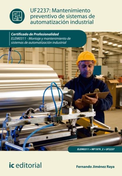 Fernando Jiménez Raya Mantenimiento preventivo de sistemas de automatización industrial. ELEM0311 fernando lampre vitaller manual de técnicas de montaña e interpretación de la naturaleza bicolor