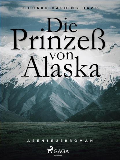 Фото - Richard Henry Savage Die Prinzess von Alaska olga benario die unbeugsamen
