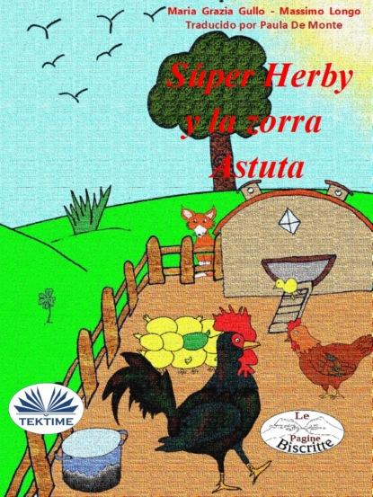 Фото - Massimo Longo E Maria Grazia Gullo Súper Herby Y El Zorro Astuto massimo longo e maria grazia gullo malabù dan bebiri yang mempesonakan