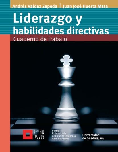 Andrés Valdez Zepeda Liderazgo y habilidades directivas carmen guaita fernández los que mis alumnos me enseñaron