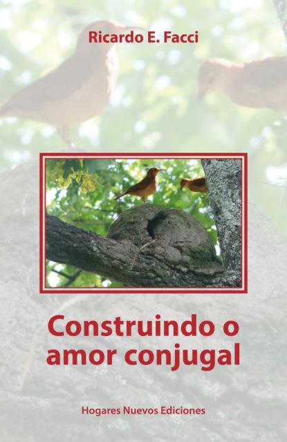 Фото - Ricardo E. Facci Constriundo o amor conjugal gustavo nobre de jesus do amor