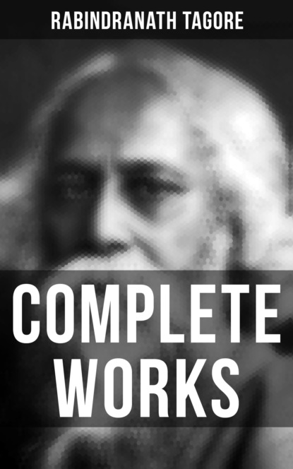 Rabindranath Tagore Complete Works