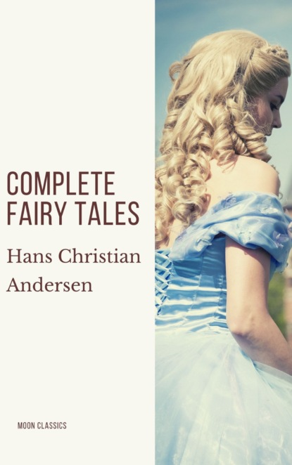 Complete Fairy Tales of Hans Christian Andersen