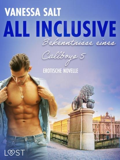Vanessa Salt All inclusive: Bekenntnisse eines Callboys 5 - Erotische Novelle vanessa salt all inclusive bekenntnisse eines callboys 6 erotische novelle