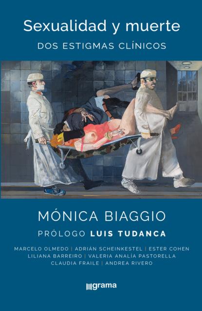 carlos skliar y si el otro no estuviera ahí Mónica Biaggio Sexualidad y muerte: Dos estigmas clínicos