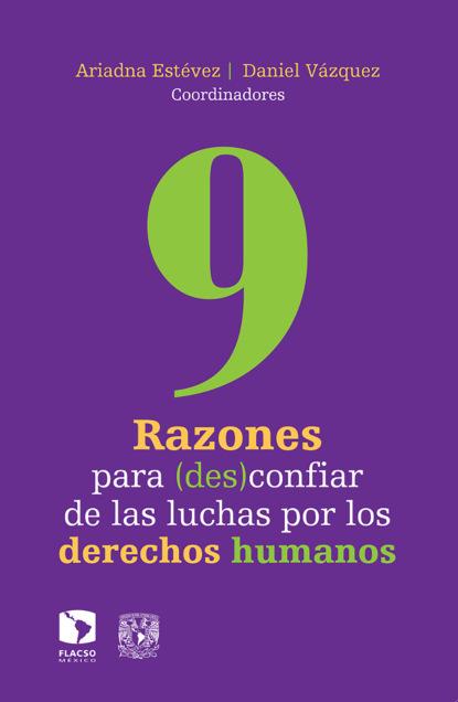 Sayak Valencia 9 razones para (des)confiar de las luchas por los derechos humanos juan sebastián quintero mendoza las desapariciones forzadas y los falsos positivos
