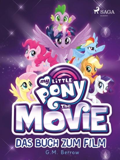 G.M. Berrow My Little Pony: The Movie
