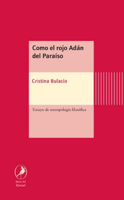 Cristina Bulacio Como el rojo Adán del Paraíso la musica del silencio