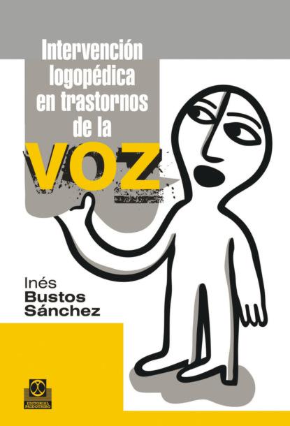 Фото - Inés Bustos Sánchez Intervención logopédica en transtornos de la voz carmen margarita hernández ortiz el diálogo interdisciplinario en las ies proyectos retos y alcances