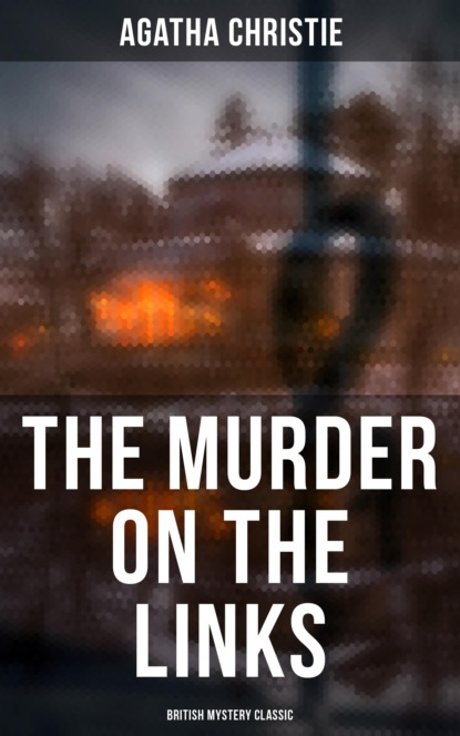 The Murder on the Links (British Mystery Classic)