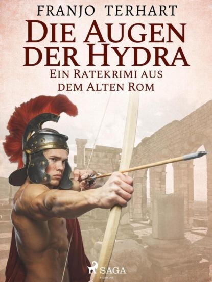 Фото - Franjo Terhart Die Augen der Hydra - Ein Ratekrimi aus dem alten Rom franjo terhart der wolf der meere