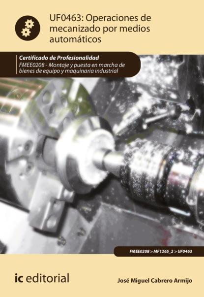 Фото - José Miguel Cabrero Armijo Operaciones de mecanizado por medios automáticos. FMEE0208 josé miguel cabrero armijo soldadura con alambre tubular fmec0210