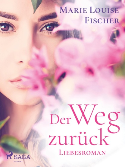 Фото - Marie Louise Fischer Der Weg zurück - Liebesroman robert macfarlane berge im kopf
