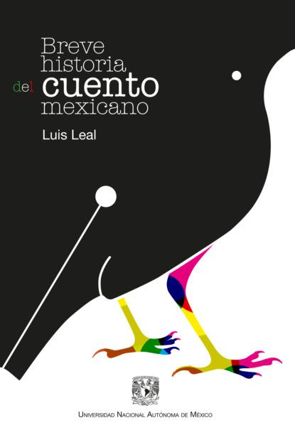 Luis Leal Breve historia del cuento mexicano luis leal breve historia del cuento mexicano