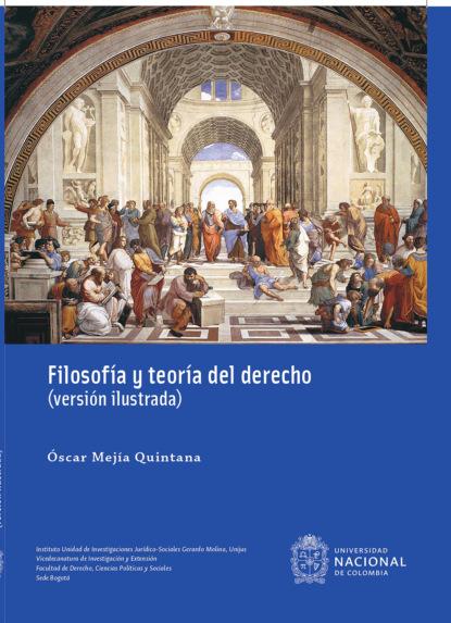 Óscar Mejía Quintana Filosofía y teoría del derecho (versión ilustrada) gabriela gonzalez políticas espacios y prácticas de memoria