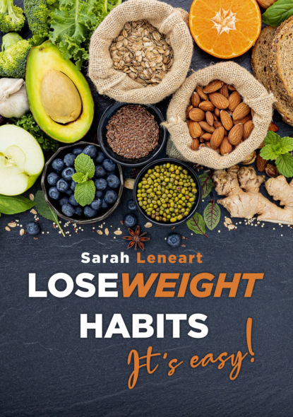 Sarah. Leneart Lose Weight Habits it's Easy!