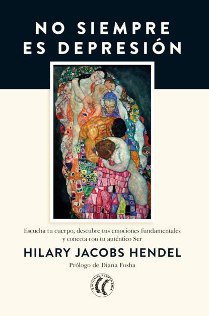 Hilary Jacobs Hendel No siempre es depresión rosario esteinou acercamientos multidisciplinarios a las emociones