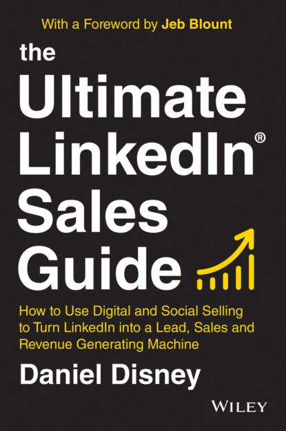 Daniel Disney The Ultimate LinkedIn Sales Guide donna serdula linkedin profile optimization for dummies