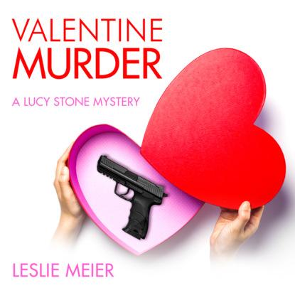 Фото - Leslie Meier Valentine Murder - Lucy Stone, Book 5 (Unabridged) leslie meier christmas cookie murder lucy stone book 6 unabridged