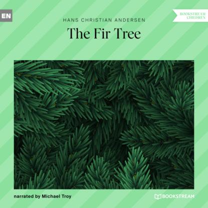 The Fir Tree (Unabridged)