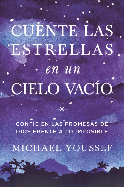 Michael Youssef Cuente las estrellas en un cielo vacío недорого