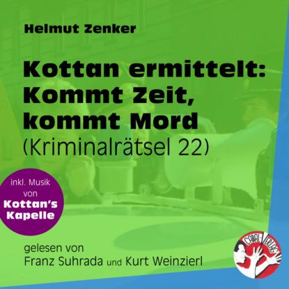 Фото - Helmut Zenker Kommt Zeit, kommt Mord - Kottan ermittelt - Kriminalrätseln, Folge 22 (Ungekürzt) helmut zenker kottan ermittelt alle morde vorbehalten ungekürzt