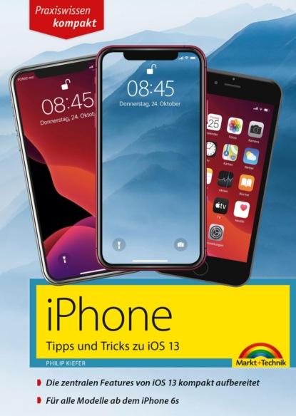 sebastian schroer ipad tipps und tricks für dummies Philip Kiefer iPhone Tipps und Tricks zu iOS 13 - zu allen aktuellen iPhone Modellen - komplett in Farbe