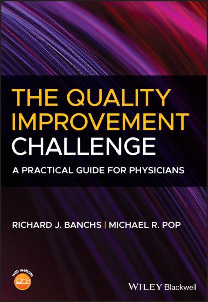 Фото - Richard J. Banchs The Quality Improvement Challenge sally anne pitt internal audit quality developing a quality assurance and improvement program