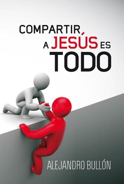 alejandro sarbach ferriol filosofar con jvenes Alejandro Bullón Compartir a Jesús es todo