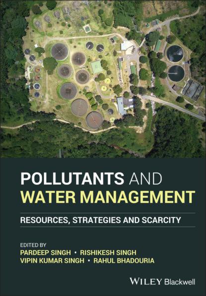Группа авторов Pollutants and Water Management группа авторов pollutants human health and the environment