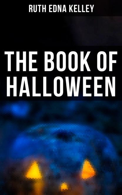 Ruth Edna Kelley The Book of Halloween various best castles england ireland scotland wales