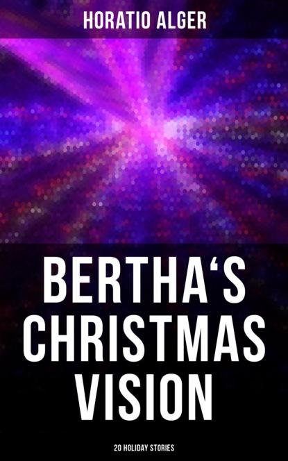 Bertha's Christmas Vision: 20 Holiday Stories