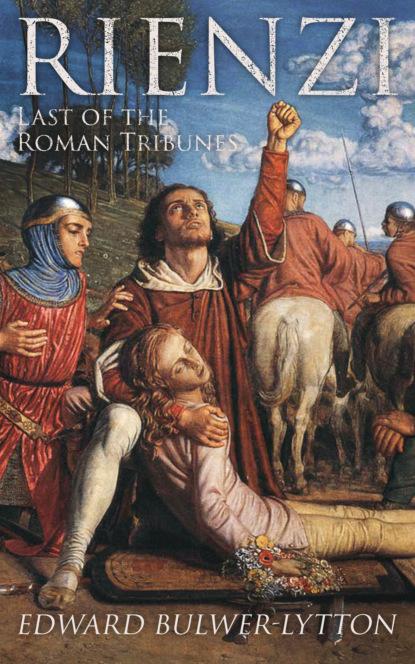 Rienzi, Last of the Roman Tribunes