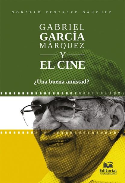Gabriel Garc?a M?rquez y el cine