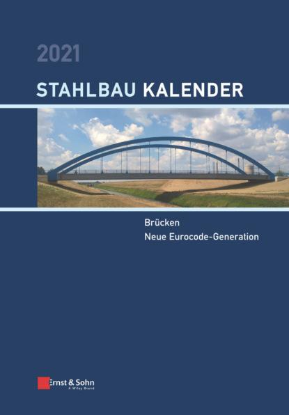 Фото - Ulrike Kuhlmann Stahlbau-Kalender 2021 aug beck jubel kalender zur erinnerung an die volkerschlacht bei leipzig vom 16 19