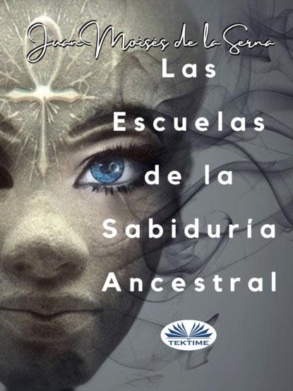 Las Escuelas De La Sabidur?a Ancestral