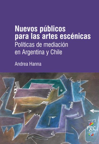 Фото - Andrea Hanna Nuevos públicos para las artes escénicas carmen margarita hernández ortiz el diálogo interdisciplinario en las ies proyectos retos y alcances
