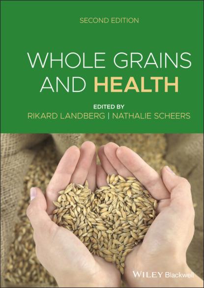 Группа авторов Whole Grains and Health группа авторов eggs and health promotion