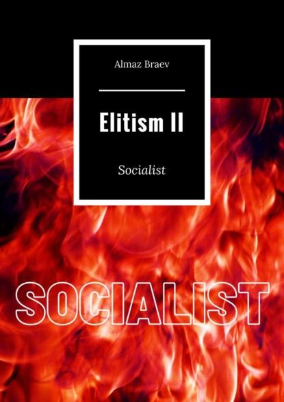 Фото - Almaz Braev ElitismII. Socialist almaz braev hierarchical